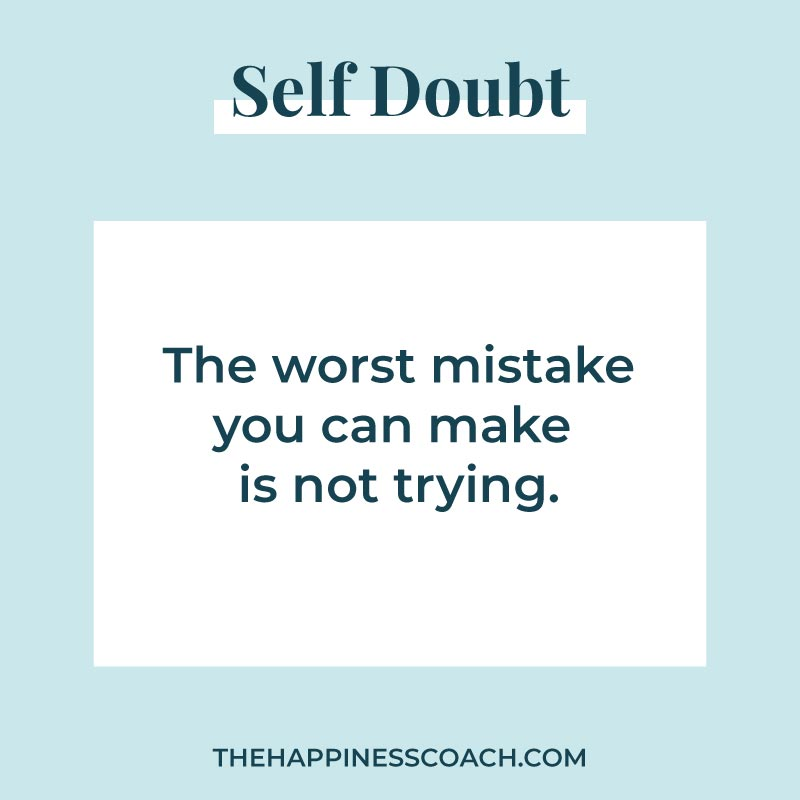 the worst mistake you can make is not trying