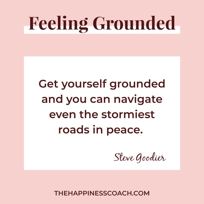 get yourself grounded and you can navigate event the stormiest roads in peace