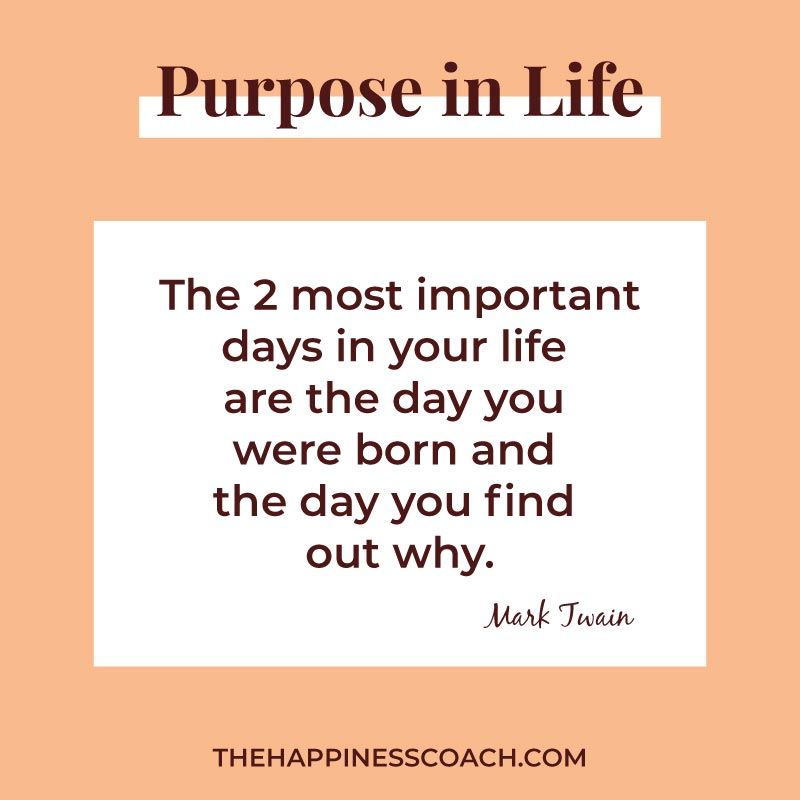 The 2 most important days in your life are the day you were born and the day you find out why