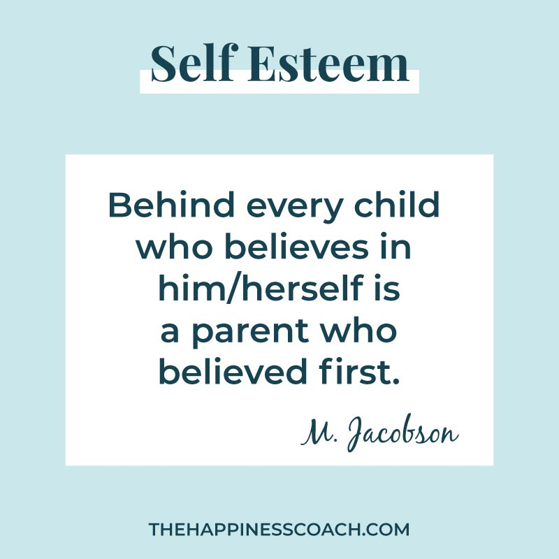 behind every child who believes in himself or herself is a parent who believed first