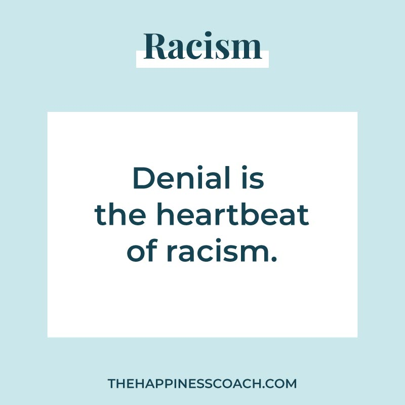 Denial is the heartbeat of racism
