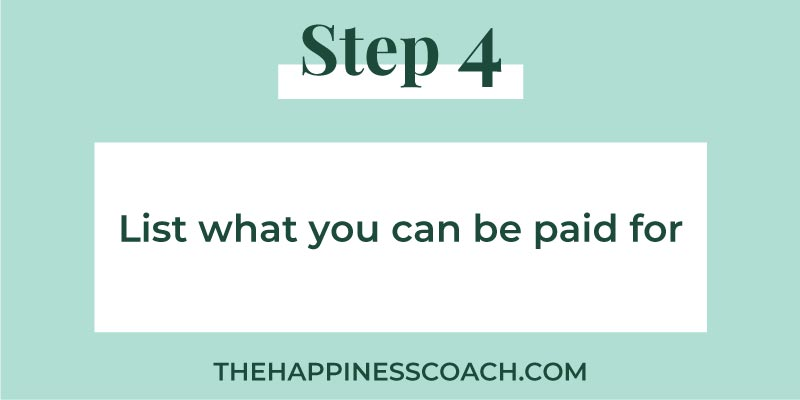 step 4 list what you can be paid for